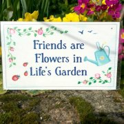 Friends are Flowers.... Plaque