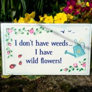 I Don't Have Weeds.... Plaque