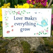 Love Makes Everything Grow Plaque